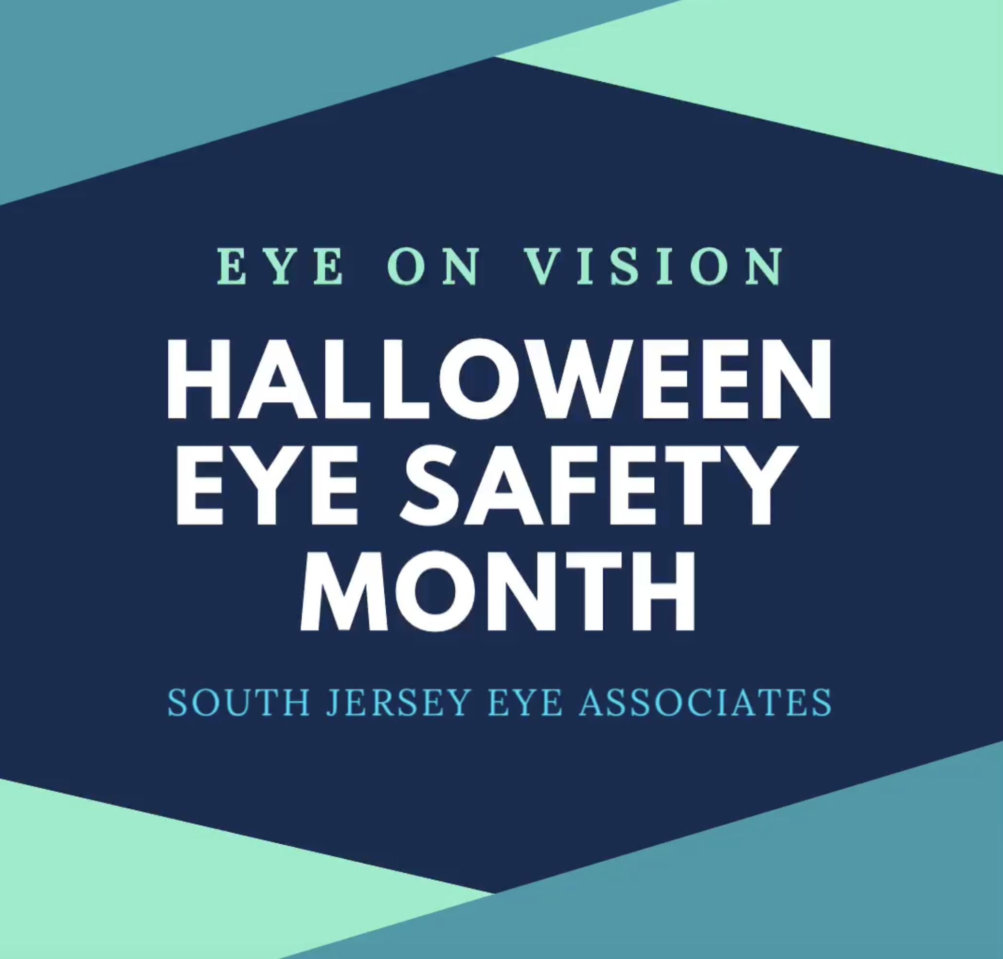 EYE ON VISION: HALLOWEEN EYE SAFETY MONTH